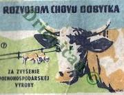 Rozvojom chovu dobytka,za zvýšenie poľnohospodárskej výroby.