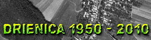 Historická ortofotomapa Drienica 1950 - 2010